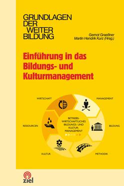 Einführung in das Bildungs- und Kulturmanagement von Graeßner,  Gernot, Kurz,  Martin Hendrik