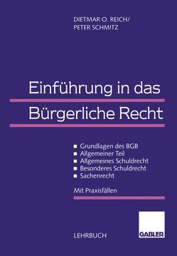Einführung in das Bürgerliche Recht von Reich,  Dietmar O., Schmitz,  Peter