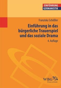 Einführung in das bürgerliche Trauerspiel und das soziale Drama von Bogdal,  Klaus-Michael, Grimm,  Gunter E., Schößler,  Franziska