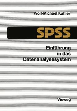 Einführung in das Datenanalysesystem SPSS von Kähler,  Wolf Michael
