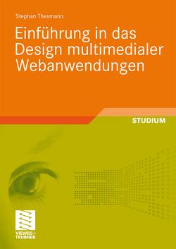 Einführung in das Design multimedialer Webanwendungen von Thesmann,  Stephan