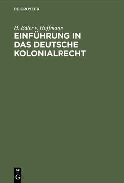 Einführung in das deutsche Kolonialrecht von Hoffmann,  Hermann