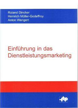 Einführung in das Dienstleistungsmarketing von Dincher,  Roland, Müller-Godeffroy,  Heinrich, Wengert,  Anton
