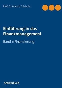 Einführung in das Finanzmanagement von Schulz,  Martin T.