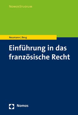 Einführung in das französische Recht von Berg,  Oliver, Neumann,  Sybille
