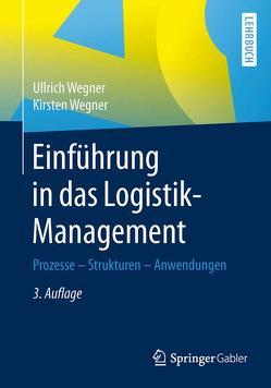 Einführung in das Logistik-Management von Wegner,  Kirsten, Wegner,  Ullrich