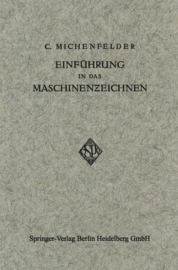 Einführung in das Maschinenzeichnen von Michenfelder,  Carl
