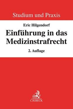 Einführung in das Medizinstrafrecht von Hilgendorf,  Eric