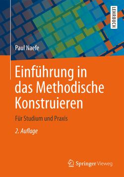 Einführung in das Methodische Konstruieren von Naefe,  Paul
