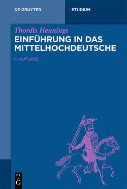 Einführung in das Mittelhochdeutsche von Hennings,  Thordis