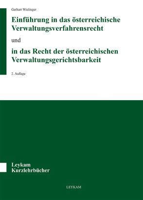 Einführung in das österreichische Verwaltungsverfahrensrecht und in das Recht der österreichischen Verwaltungsgerichtsbarkeit von Wielinger,  Gerhart