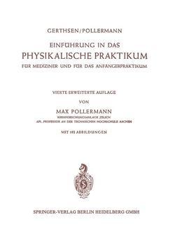 Einführung in das Physikalische Praktikum von Gerthsen,  Christian, Pollermann,  Max