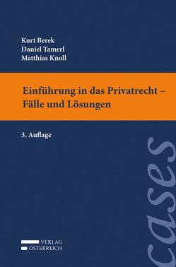 Einführung in das Privatrecht – Fälle und Lösungen von Berek,  Kurt, Knoll,  Matthias, Tamerl,  Daniel