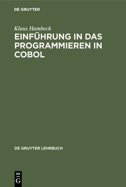 Einführung in das Programmieren in COBOL von Hambeck,  Klaus