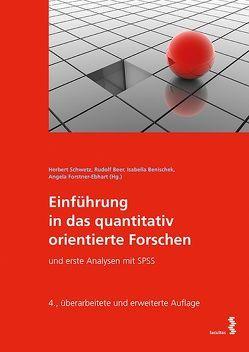 Einführung in das quantitativ orientierte Forschen von Beer,  Rudolf, Benischek,  Isabella, Forstner-Ebhart,  Angela, Schwetz,  Herbert