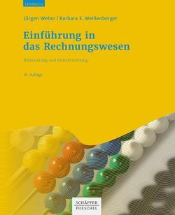 Einführung in das Rechnungswesen von Weber,  Juergen, Weißenberger,  Barbara E.
