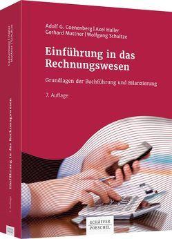 Einführung in das Rechnungswesen von Coenenberg,  Adolf G., Haller,  Axel, Mattner,  Gerhard, Schultze,  Wolfgang