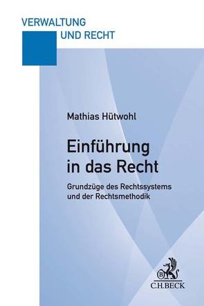 Einführung in das Recht von Hütwohl,  Mathias