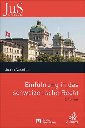 Einführung in das schweizerische Recht von Vasella,  Juana
