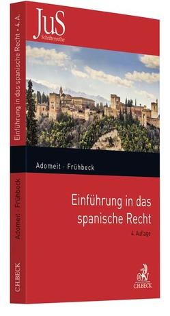 Einführung in das spanische Recht von Adomeit,  Klaus, Frühbeck Olmedo,  Guillermo, Frühbeck,  Federico, Frühbeck,  Fernando