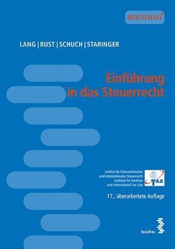 Einführung in das Steuerrecht von Lang,  Michael, Rust,  Alexander, Schuch,  Josef, Staringer,  Claus