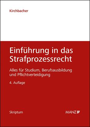 Einführung in das Strafprozessrecht von Kirchbacher,  Kurt