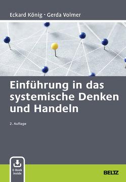 Einführung in das systemische Denken und Handeln von König,  Eckard, Volmer-König,  Gerda