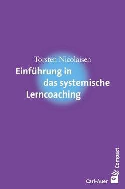 Einführung in das systemische Lerncoaching von Nicolaisen,  Torsten