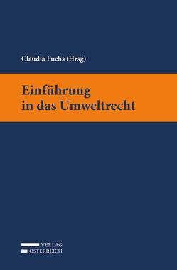Einführung in das Umweltrecht von Fuchs,  Claudia