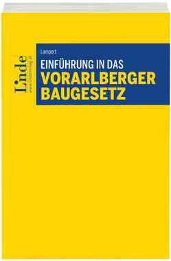 Einführung in das Vorarlberger Baugesetz von Lampert,  Stefan