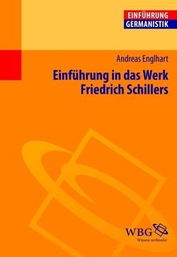Einführung in das Werk Friedrich Schillers von Bogdal,  Klaus-Michael, Englhart,  Andreas, Grimm,  Gunter E.