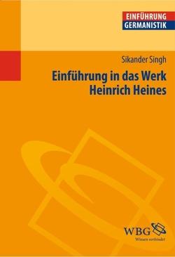 Einführung in das Werk Heinrich Heines von Bogdal,  Klaus-Michael, Grimm,  Gunter E., Singh,  Sikander