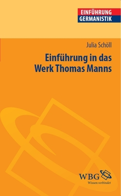 Einführung in das Werk Thomas Manns von Bogdal,  Klaus-Michael, Grimm,  Gunter E., Schöll,  Julia