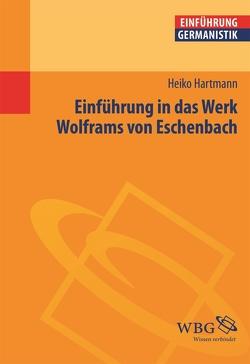 Einführung in das Werk Wolframs von Eschenbach von Bogdal,  Klaus-Michael, Grimm,  Gunter E., Hartmann,  Heiko