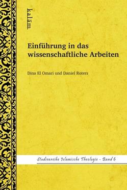 Einführung in das wissenschaftliche Arbeiten von El Omari,  Dina, Roters,  Daniel