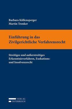 Einführung in das Zivilgerichtliche Verfahrensrecht von Köllensperger,  Barbara, Trenker,  Martin