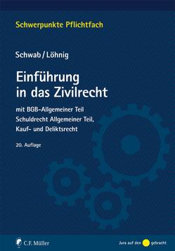 Einführung in das Zivilrecht von Löhnig,  Martin, Schwab,  Dieter