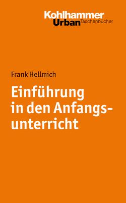 Einführung in den Anfangsunterricht von Hardy,  Ilonca, Hellmich,  Frank