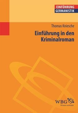 Einführung in den Kriminalroman von Bogdal,  Klaus-Michael, Grimm,  Gunter E., Kniesche,  Thomas