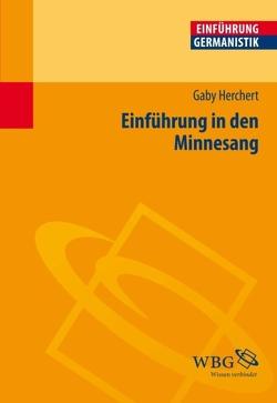 Einführung in den Minnesang von Bogdal,  Klaus-Michael, Grimm,  Gunter E., Herchert,  Gaby