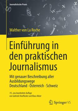 Einführung in den praktischen Journalismus von Hooffacker,  Gabriele, La Roche,  Walther, Meier,  Klaus