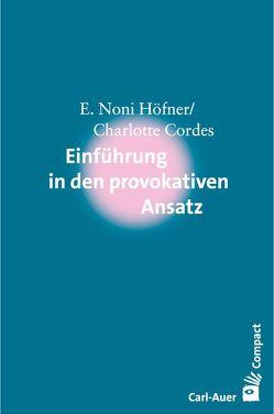 Einführung in den Provokativen Ansatz von Cordes,  Charlotte, Höfner,  E. Noni