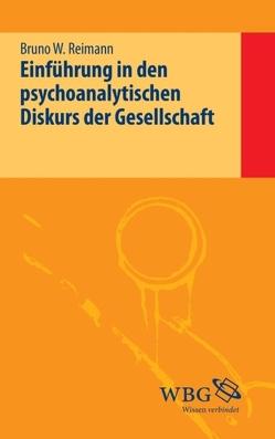 Einführung in den psychoanalytischen Diskurs der Gesellschaft von Reimann,  Bruno