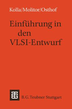 Einführung in den VLSI-Entwurf von Kolla,  Reiner, Molitor,  Paul, Osthof,  Hans G.
