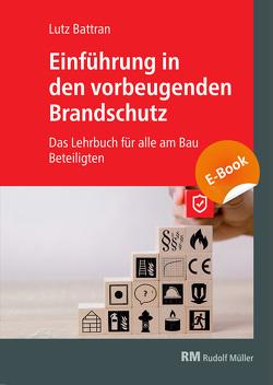 Einführung in den vorbeugenden Brandschutz – E-Book (PDF) von Battran,  Lutz