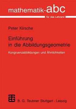 Einführung in die Abbildungsgeometrie von Kirsche,  Peter