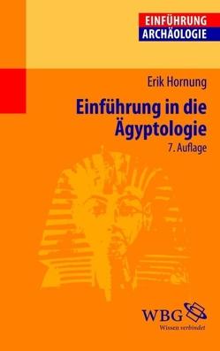 Einführung in die Ägyptologie von Hornung,  Erik