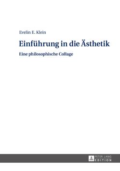 Einführung in die Ästhetik von Klein,  Evelin