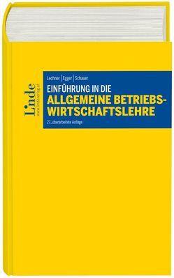 Einführung in die Allgemeine Betriebswirtschaftslehre von Egger,  Anton, Egger,  Walter, Schauer,  Reinbert