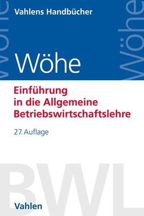 Einführung in die Allgemeine Betriebswirtschaftslehre von Brösel,  Gerrit, Döring,  Ulrich, Wöhe,  Günter